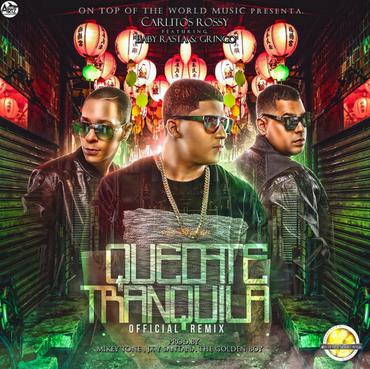 DOSoS6Y - Carlitos Rossy Ft Baby Rasta & Gringo - Quedate Tranquila (Official Remix)