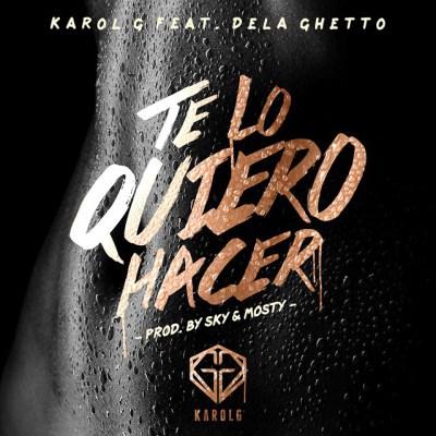 Karol G Ft. De La Ghetto – Te Lo Quiero Hacer