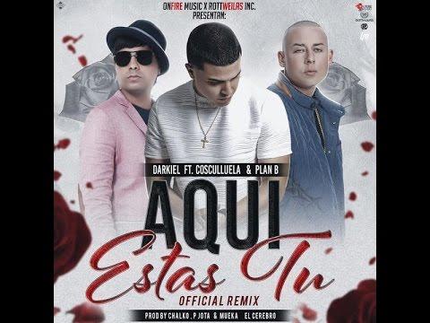 Darkiel Ft. Cosculluela Y Chencho – Aquí Estas Tu (Official Remix) (Preview)