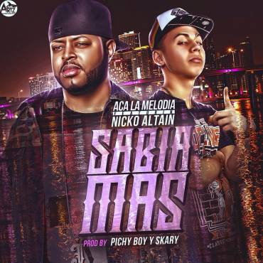ACA La Melodia Ft. Nicko Altain – Sabia Mas