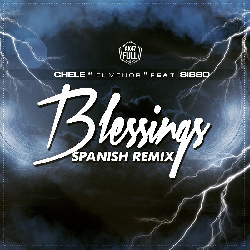 Chele El Menor Ft. Sisso – Blessings (Spanish Remix) (Prod. By Impulse Y RKO)