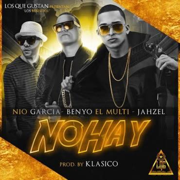 Klasico Ft. Jahzel, Nio Garcia & Benyo El Multi – No Hay (Los Que Gustan)