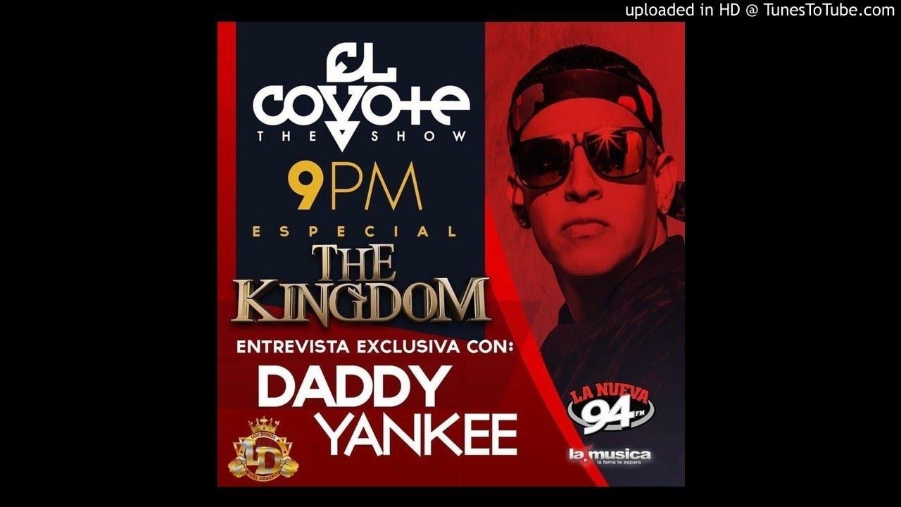 daddy yankee the kingdom el espe - Daddy Yankee – The Kingdom El Especial (El Coyote The Show) (Entrevista 2015)