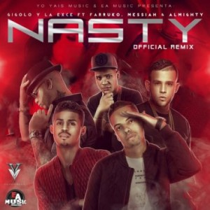 1450978847nastylafir 300x300 - Almighty Ft La Exce, Gigolo, Farruko & Messiah – Nasty (Official Remix) (Original)