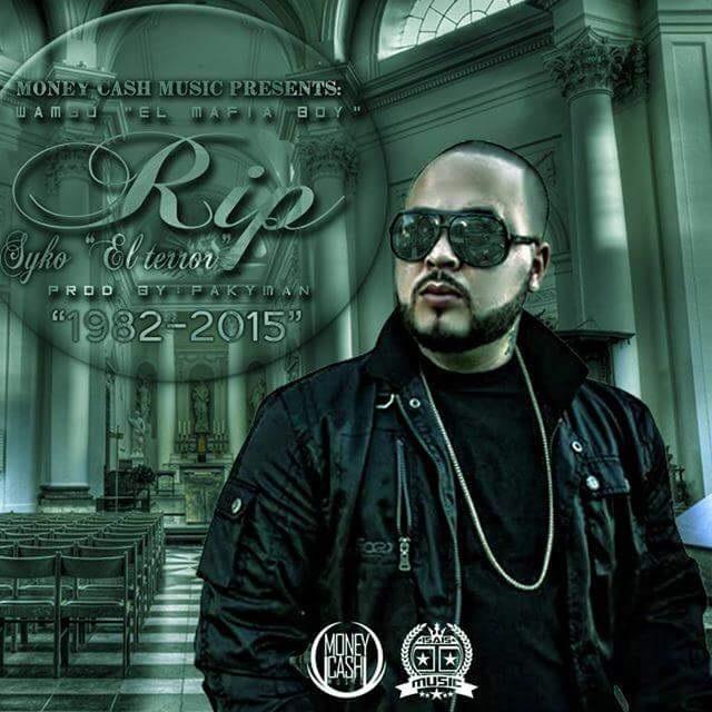 syko - Wambo El Mafiaboy - Descansa En Paz (RIP Syko El Terror) (Prod. By PakyMan)
