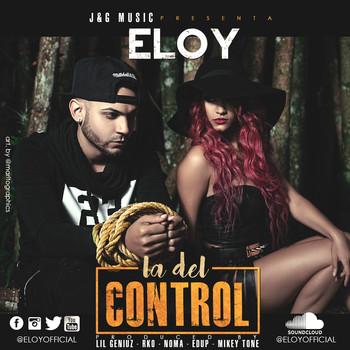 3c9bep6qt2bw - Eloy - La Del Control (Prod. By Lil Geniuz, RKO, Noma, Edup & Mikey Tone)