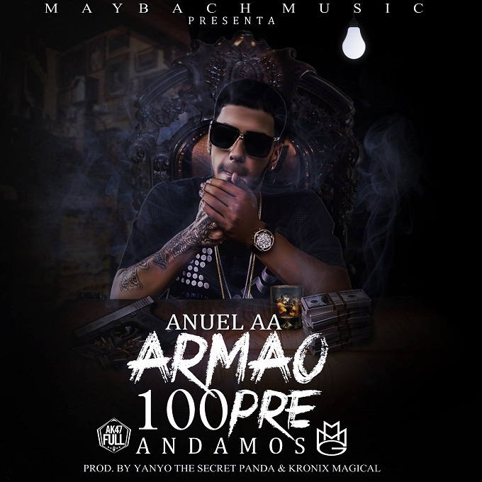 Anuel AA Armao 100pre Andamos Prod. By Yanyo The Secret Panda Y Kronix Magical - Oneill Ft. Tonito Y Amareto - Presiento Que Hoy (Prod. By Freddy The Synthetizer)
