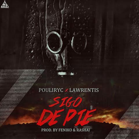 Lawrentis & Pouliryc – Sigo De Pie (Prod By Rashai & Feniko)