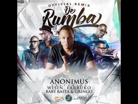Anonimus Ft. Wisin, Farruko, Baby Rasta & Gringo – De Rumba (Official Remix) (Preview)