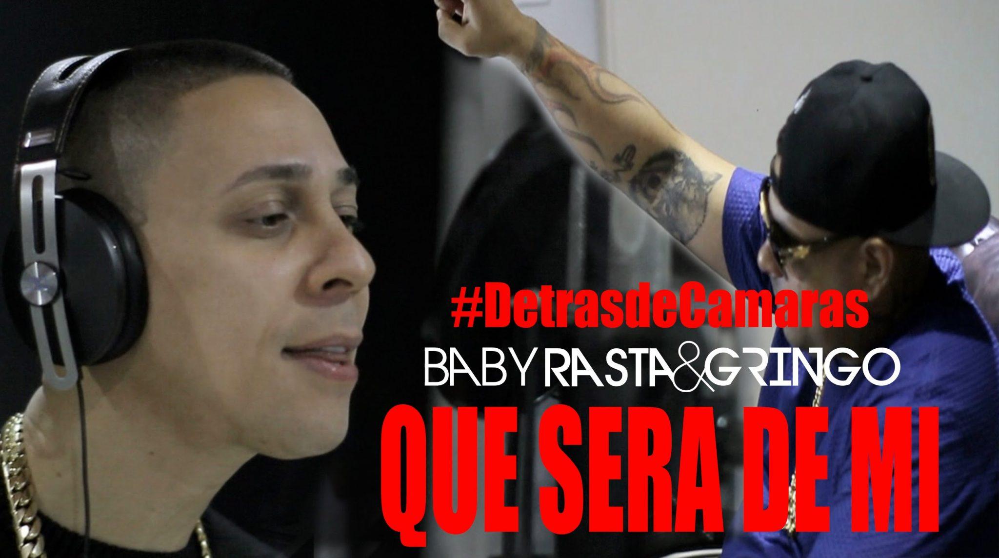 baby rasta y gringo que sera de - Baby Rasta y Gringo - Que Será de Mi (Detrás de Cámaras)