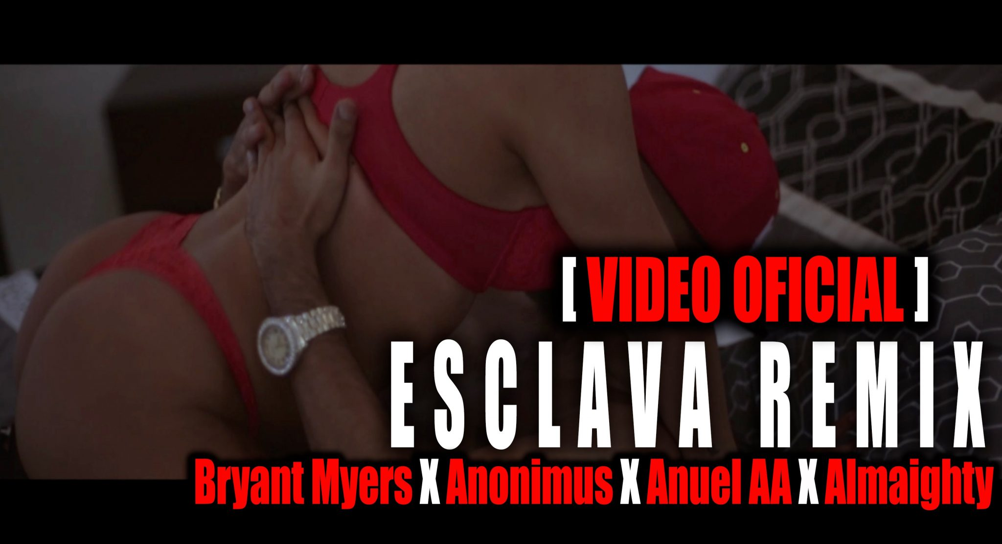Bryant Myers Feat Anonimus, Anuel AA y Almaighty – Esclava Remix (Video Oficial)
