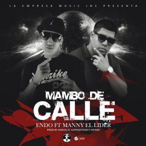 a2d702e1 9c20 430d b5c9 d080a6128e2a - Cover: Endo Ft. Manny El Lider – Mambo De Calle
