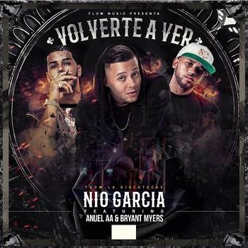 b1p6m87ucxwz - Nio Garcia Ft. Anuel AA Y Bryant Myers - Volverte A Ver (Prod. By DJ Nelson)