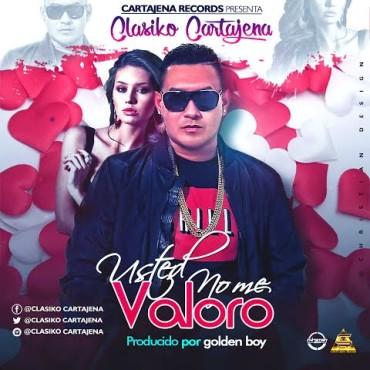 clasiko 370x370 3 - Clasiko Cartajena - Usted No Me Valoro (Prod. GoldenBoy)