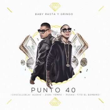 ea3xq3rupu0b - Baby Rasta & Gringo Ft Cosculluela, Tempo, Tito El Bambino, Zion, Pusho, Alexio - Punto 40