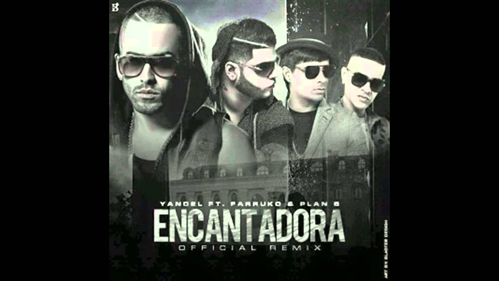 yandel ft plan b y farruko encan - Yandel Ft. Plan B Y Farruko - Encantadora (Remix) (Preview)