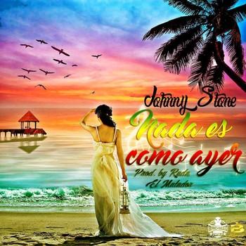 Johnny  Stone – Nada Es Como Ayer (Prod. By Rada El Matador)