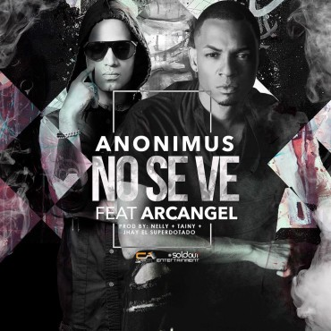 Anonimus Ft. Arcangel No Se Ve 370x370 - Cover: Anonimus Ft Arcangel – No Se Ve