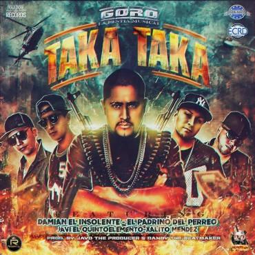 Goro La Bestia Musical Ft. Damian, El Padrino, Javiel 5Elemento y Xalito Mendez – TakaTaka (Prod. Javo x Dandy)