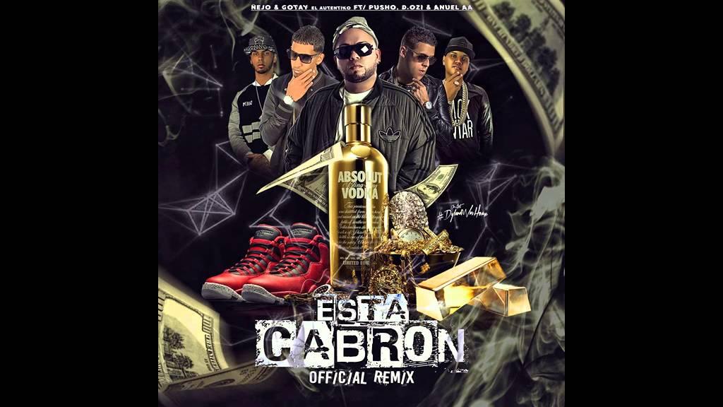 nejo ft gotay anuel aa pusho y d - Ñejo Ft. Gotay, Anuel AA, Pusho Y D.OZi - Esta Cabron (Official Remix)