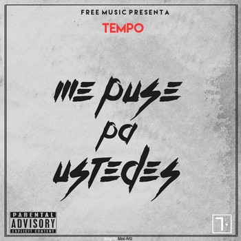 Tempo – Me Puse Pa' Ustedes (Prod. By Free Music)