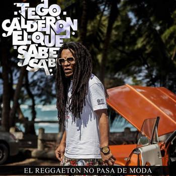 Tego Calderón – El Reggaeton No Pasa De Moda