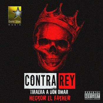 Hector El Father – Contra Rey