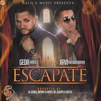 73iiog3 - Geda Ft. Xavi The Destroyer - Escapate (Prod. By Lil Geniuz, Bryan La Mente Del Equipo Y Huztle)