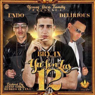 COVER 1 - Cover: Bryan La Nueva Voz Ft. Endo Y Delirious – Ya Son Las 12