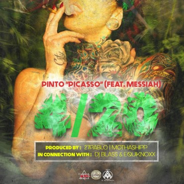 Pinto Picasso Ft. Messiah – 420 370x370 3 - Pinto Picasso Ft. Messiah – 420