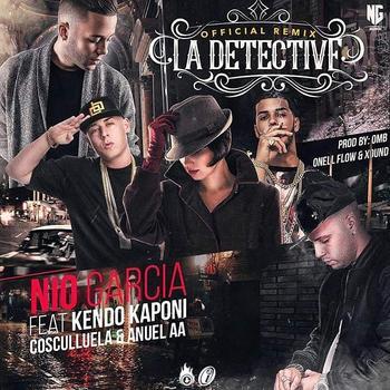 ZqwlCMc - Nio Garcia Ft. Kendo Kaponi, Anuel AA Y Cosculluela - La Detective (Official Remix)