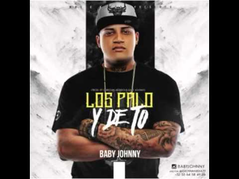baby johnny los palo y de to pre - Baby Johnny – Los Palo y De To (Preview)