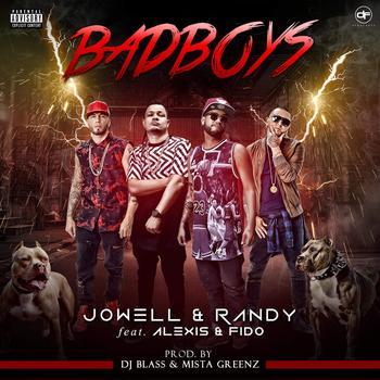 Jowell Y Randy Ft Alexis Y Fido – Bad Boys (Prod By Dj Blass Y Mista Greenz)