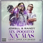 Jowell & Randy Ft Tego Calderón – Un Poquito Na Mas (La Alcaldia Del Perreo)