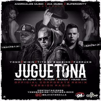 wZXEktz - Yomo Ft Wisin, Tito El Bambino Y Farruko - Juguetona (Corporate Remix)