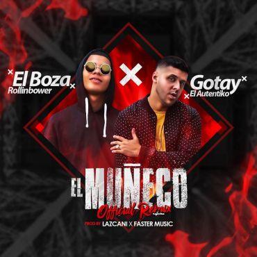 """1463097837elboza - El Boza Feat. Gotay """"El Autentiko"""" – Muñeco (Official Remix)"""