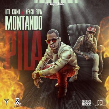 1463152879montandopi - Lito Kirino Feat. Nengo Flow – Montando Pila