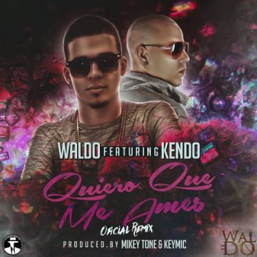 1464468713waldo450x4 - Waldo Ft. Kendo Kaponi – Quiero Que Me Ames (Offical Remix)