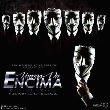 CIRILO - Elson Ft. Cirilo, Valdo El Leopardo, Elio MafiaBoy, Gabo Full, D-Enyel, Beltito Y Kavial – Vamos Pa Encima (Official Remix)