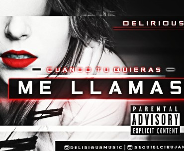 Delirious Cuando Tu Quieras Me Llamas @MelasaMusic 370x305 3 - Delirious - Cuando Tu Quieras Me Llamas