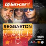DJ Sincero – Reggaeton Rotation 18 (2016)