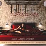 Alexio La Bestia Ft. Jory Boy – Cuentos De Cama (Preview)