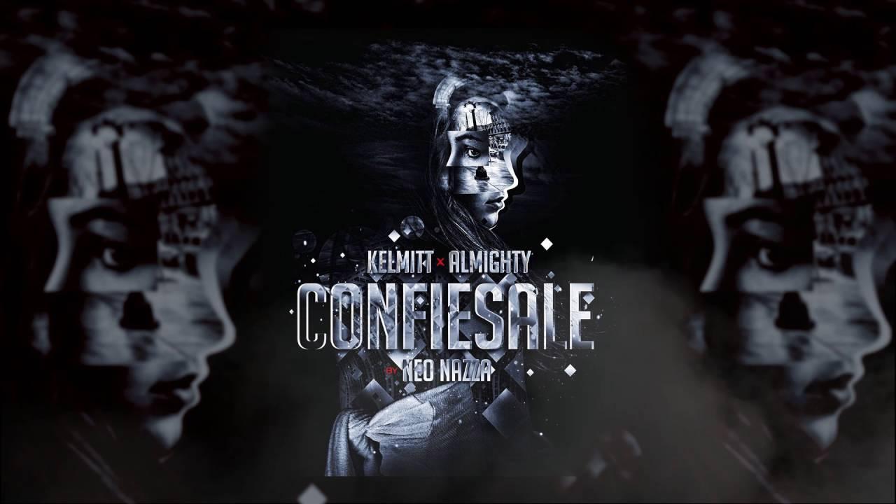 almighty feat kelmitt confiesale - Almighty feat. Kelmitt - Confiesale (Official Audio)