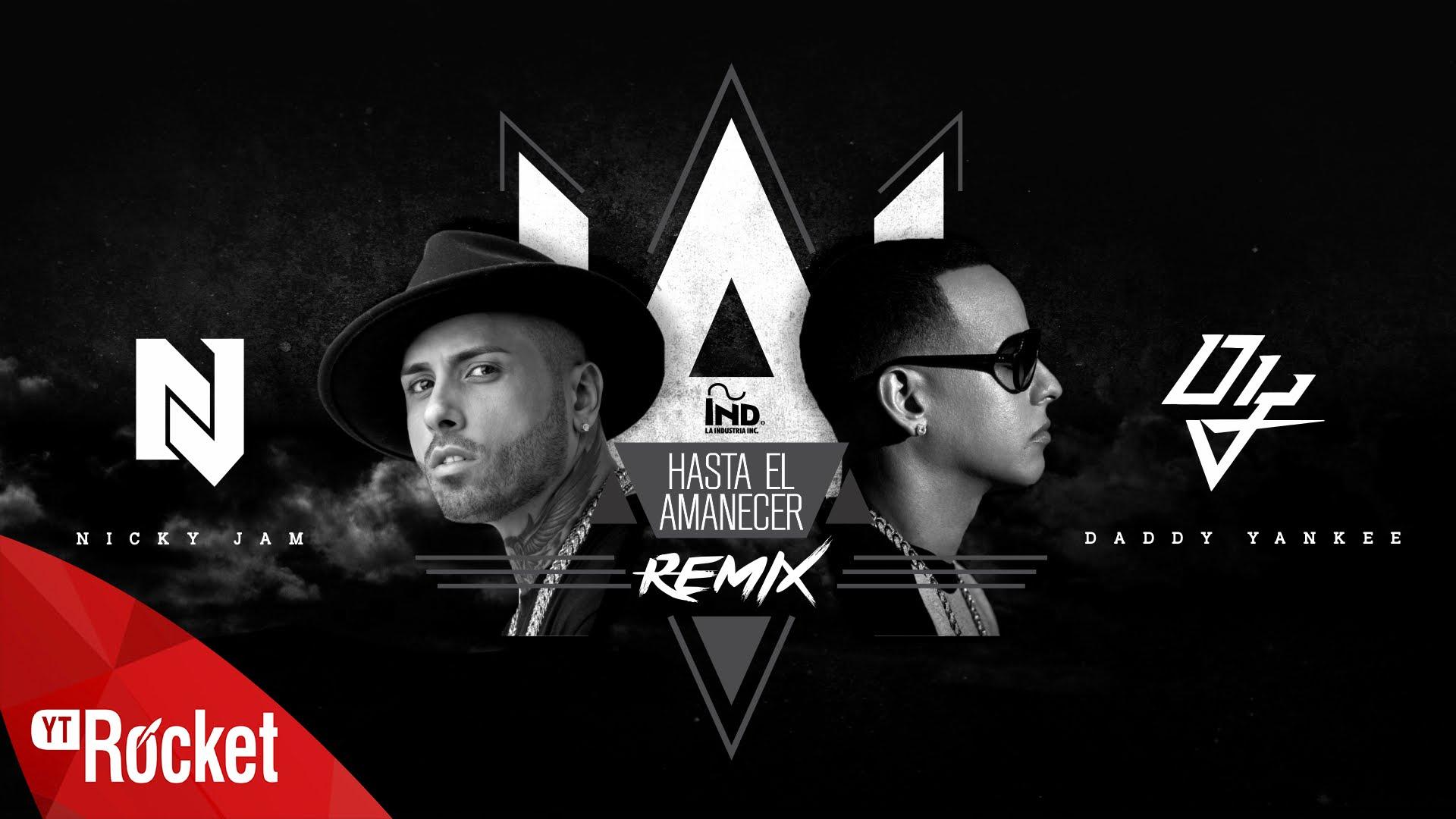 "nicky jam y daddy yankee estrena - Nicky Jam y Daddy Yankee  estrenan ""Hasta El Amanecer"" (Remix)"