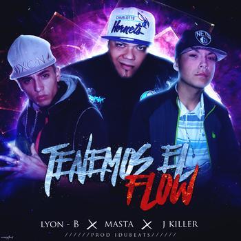 qWlpoDv - Lyon-B Ft Masta Y J Killer - Tenemos El Flow (Prod. By Idubeats)