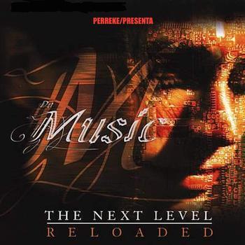 tGKeP5R - Perreke - Da Music The Next Level (Reloaded) (2016)