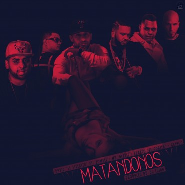 1466866750matandonos - David El Titerito Ft. Mr. Alexis, Jowell, Franco El Gorila y Gringo – Matandonos (Prod. by Dj Luian)