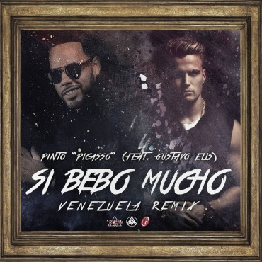 1466902360pintopicas - Pinto Picasso Ft. Gustavo Elis – Si Bebo Mucho (Official Remix)