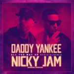 Daddy Yankee Ft Nicky Jam – All The Way Up Latin (Latin Remix)