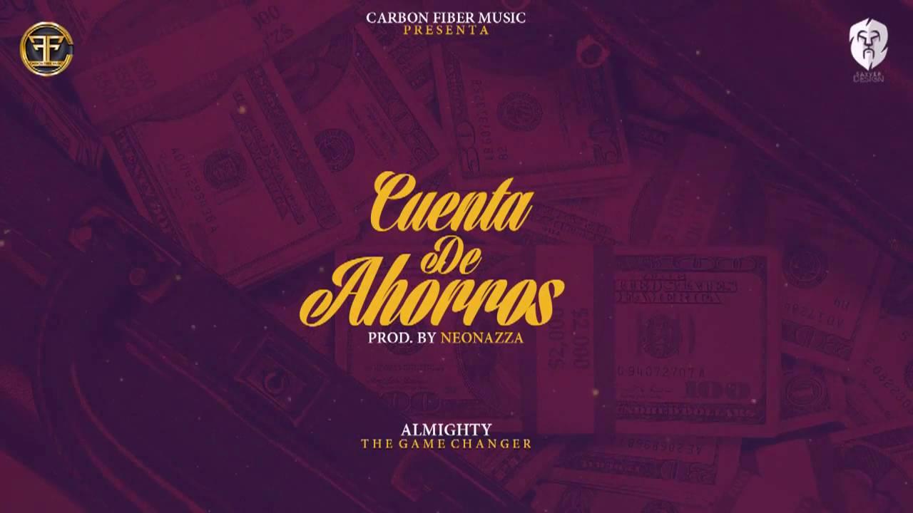 almighty cuenta de ahorros offic - Almighty - Cuenta De Ahorros (Official Audio)